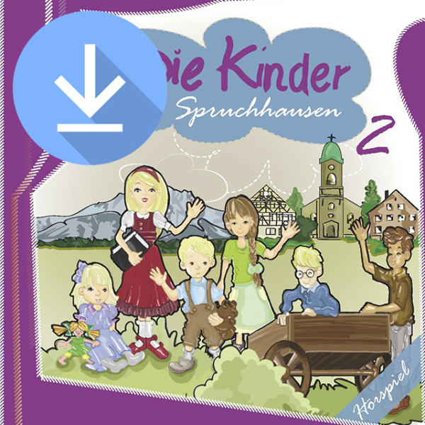 Die Kinder von Spruchhausen 2 (mp3-Download)